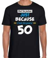 Dont be jealous just because i look this good at 50 verjaardag cadeau t-shirt zwart voor heren
